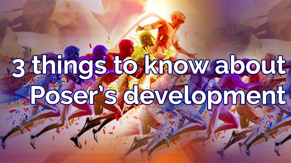 3 things to know about Poser's development